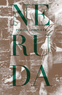 Poesía completa.  Tomo 2 (1948-1954) - Pablo Neruda | Planeta de Libros
