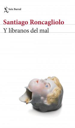 Y líbranos del mal - Santiago Roncagliolo   Planeta de Libros