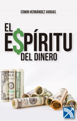 El espíritu del dinero – Edwin Javier Hernández Vargas   Descargar PDF