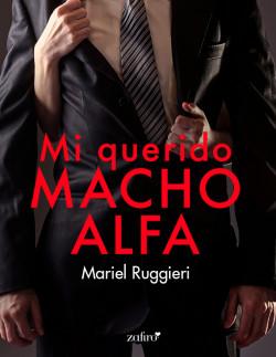Mi querido macho alfa – Mariel Ruggieri | Descargar PDF