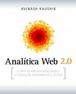 Analítica Web 2.0 – Avinash Kaushik | Descargar PDF