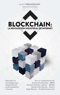 Blockchain: la revolución industrial de internet – Alexander Preukschat (Coordinador) | Descargar PDF