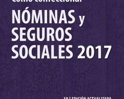 Cómo confeccionar nóminas y seguros sociales 2017 – Miguel Ángel Ferrer López   Descargar PDF