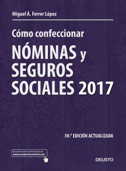 Cómo confeccionar nóminas y seguros sociales 2017 – Miguel Ángel Ferrer López | Descargar PDF