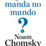 Quem manda no mundo? – Noam Chomsky | Descargar PDF