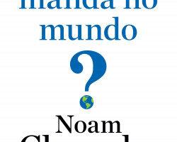 Quem manda no mundo? – Noam Chomsky   Descargar PDF