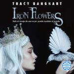 Iron flowers – Tracy Banghart | Descargar PDF