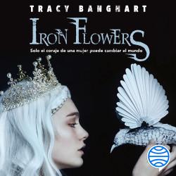Iron flowers – Tracy Banghart   Descargar PDF