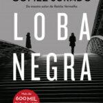 Loba Negra – Juan Gómez-Jurado | Descargar PDF