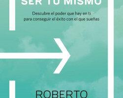 Objetivo: ser tú mismo – Roberto Luna Arocas   Descargar PDF