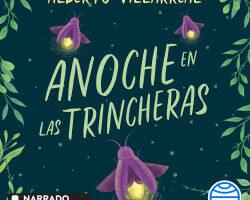 Anoche en las trincheras – Alberto Villarreal   Descargar PDF