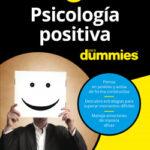 Psicología positiva para Dummies – Averil Leimon,Gladeana McMahon | Descargar PDF