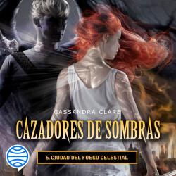 Ciudad del fuego celestial. Cazadores de sombras 6 – Cassandra Clare   Descargar PDF