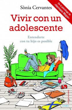 Vivir con un adolescente - Sònia Cervantes | Planeta de Libros