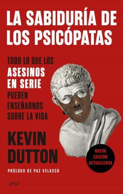 La sabiduría de los psicópatas - Kevin Dutton | Planeta de Libros