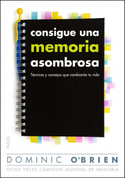 Consigue una memoria asombrosa - Dominic O Brien | Planeta de Libros