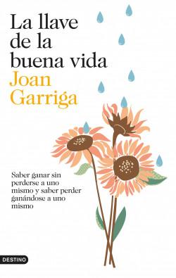La llave de la buena vida - Joan Garriga | Planeta de Libros