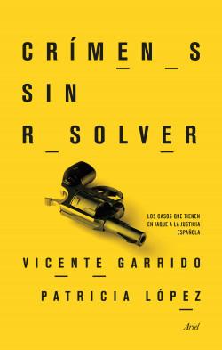 Crímenes sin resolver - Vicente Garrido Genovés,Patricia López Lucio   Planeta de Libros