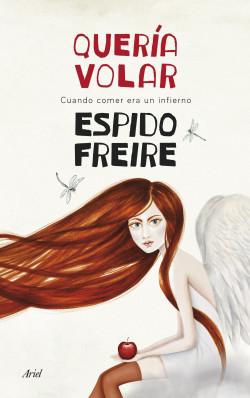 Quería volar - Espido Freire | Planeta de Libros