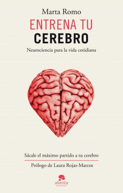 Entrena tu cerebro - Marta Romo Vega   Planeta de Libros