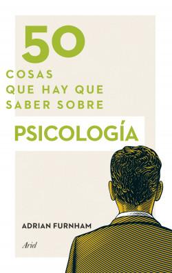 50 cosas que hay que saber sobre psicología - Adrian Furnham | Planeta de Libros