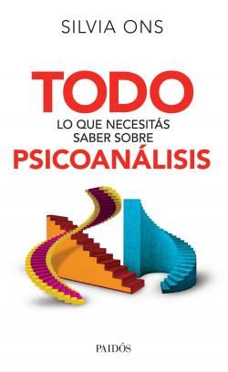 Todo lo que necesitás saber sobre psicoanálisis - Silvia Ons   Planeta de Libros