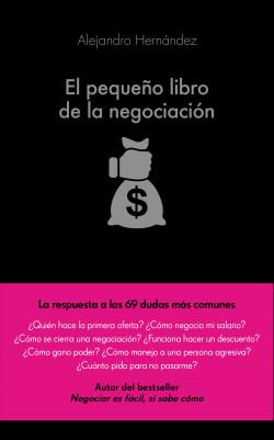 El pequeño libro de la negociación - Alejandro Hernández   Planeta de Libros