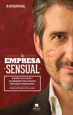 La Empresa Sensual - Jesús Vega de la Falla | Planeta de Libros