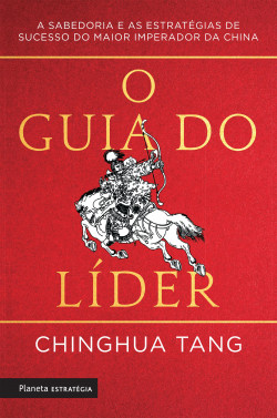 O guia do líder - Chinghua Tang   Planeta de Libros
