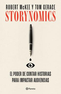 Storynomics - Robert McKee,Thomas Gerace | Planeta de Libros