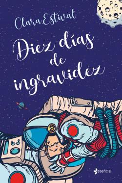 Diez días de ingravidez - Clara Estival   Planeta de Libros