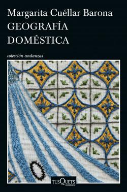 Geografía doméstica - Margarita Cuéllar Barona | Planeta de Libros