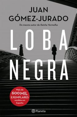 Loba Negra - Juan Gómez-Jurado | Planeta de Libros