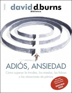 Adiós, ansiedad - David D. Burns | Planeta de Libros