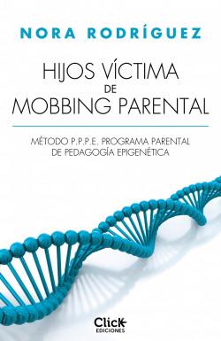 Hijos víctima de mobbing familiar - Nora Rodríguez   Planeta de Libros
