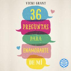 36 preguntas para enamorarte de mí - Vicky Grant   Planeta de Libros