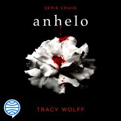 Anhelo (Serie Crave 1) - Tracy Wolff   Planeta de Libros