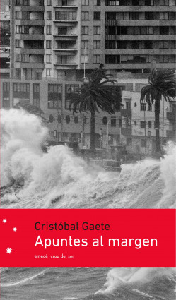 Apuntes al margen - Cristóbal Gaete | Planeta de Libros