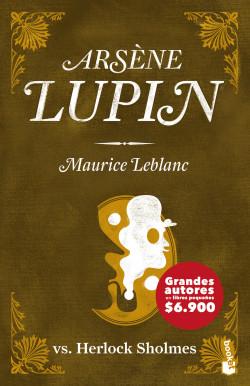 Arsène Lupin vs. Herlock Sholmes - Maurice Leblanc | Planeta de Libros