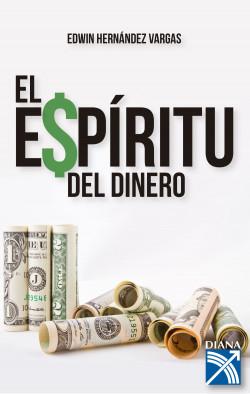 El espíritu del dinero - Edwin Javier Hernández Vargas   Planeta de Libros