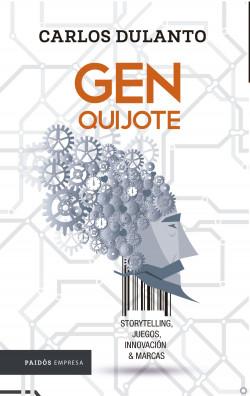 El Gen Quijote - Carlos Alberto Dulanto Sandoval | Planeta de Libros