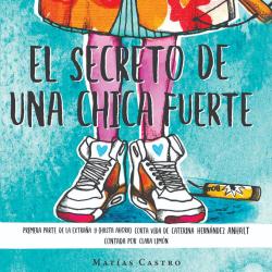 El secreto de una chica fuerte - Matías Castro | Planeta de Libros