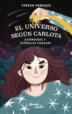 El universo según Carlota - Teresa Paneque   Planeta de Libros
