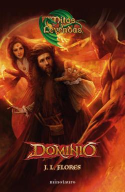 Mitos y leyendas. Dominio - José Luis Flores   Planeta de Libros