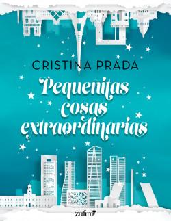 Pequeñitas cosas extraordinarias - Cristina Prada   Planeta de Libros
