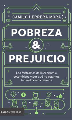 Pobreza y prejuicio - Camilo Herrera | Planeta de Libros