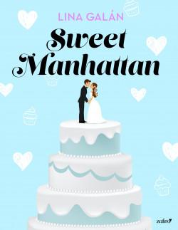 Sweet Manhattan - Lina Galán | Planeta de Libros