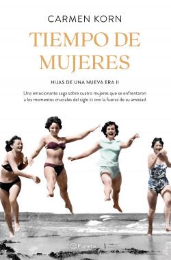 Tiempo de mujeres - Carmen Korn | Planeta de Libros