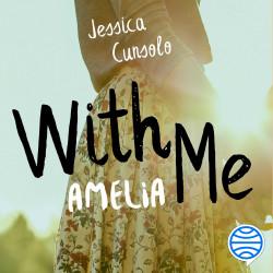 With me. Amelia - Jessica Cunsolo   Planeta de Libros