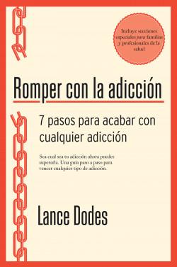 Romper con la adicción - Lance M. Dodes | Planeta de Libros